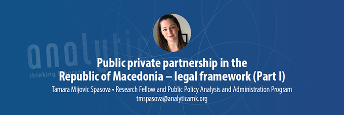 Public private partnership in the Republic of Macedonia – legal framework (Part I)